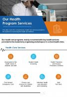One Page Our Health Program Services Presentation Report Infographic PPT PDF Document