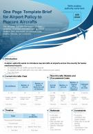 One Page Template Brief For Airport Policy To Procure Aircrafts Presentation Report Infographic PPT PDF Document