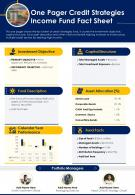 One Pager Credit Strategies Income Fund Fact Sheet Presentation Report Infographic PPT PDF Document
