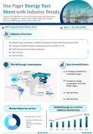 One Pager Energy Fact Sheet With Industry Details Presentation Report Infographic PPT PDF Document