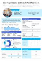 One Pager Income And Growth Fund Fact Sheet Presentation Report Infographic PPT PDF Document