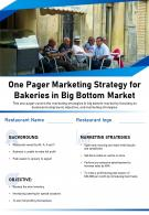 One Pager Marketing Strategy For Bakeries In Big Bottom Market Presentation Report Infographic PPT PDF Document