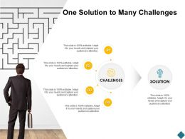 One Solution To Many Challenges Process Management Ppt Powerpoint Presentation File Formats