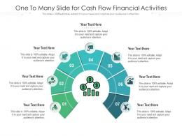 One To Many Slide For Cash Flow Financial Activities Infographic Template