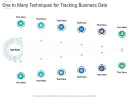 One To Many Techniques For Tracking Business Data Infographic Template