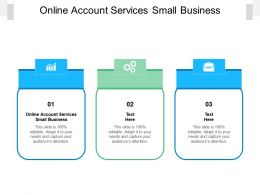Online Account Services Small Business Ppt Powerpoint Presentation Design Templates Cpb