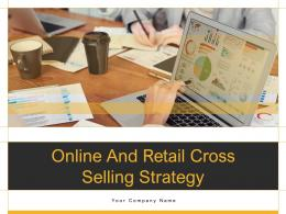 Online And Retail Cross Selling Strategy Powerpoint Presentation Slides