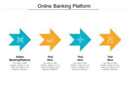 Online Banking Platform Ppt Powerpoint Presentation Show Files Cpb