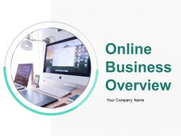 Online Business Overview Powerpoint Presentation Slides