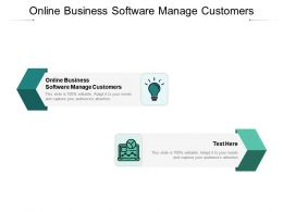 Online Business Software Manage Customers Ppt Portfolio Topics Cpb