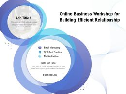 Online Business Workshop For Building Efficient Relationship
