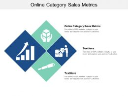 Online Category Sales Metrics Ppt Powerpoint Presentation Summary Diagrams Cpb