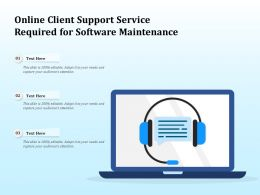 Online Client Support Service Required For Software Maintenance