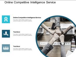 Online Competitive Intelligence Service Ppt Powerpoint Presentation Pictures Background Images Cpb