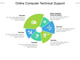Online Computer Technical Support Ppt Powerpoint Presentation Icon Shapes Cpb