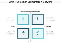 Online Customer Segmentation Software Ppt Powerpoint Presentation Layouts Layout Cpb