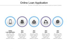 Online Loan Application Ppt Powerpoint Presentation Professional Design Ideas Cpb
