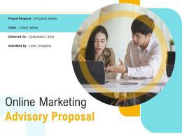 Online Marketing Advisory Proposal Powerpoint Presentation Slides