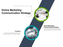 Online Marketing Communication Strategy Ppt Powerpoint Slides Cpb