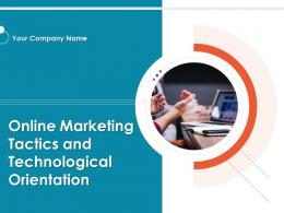 Online Marketing Tactics And Technological Orientation Powerpoint Presentation Slides