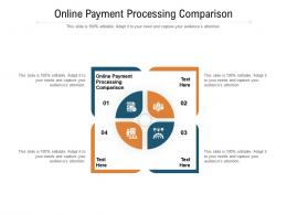 Online Payment Processing Comparison Ppt Powerpoint Presentation Professional Objects Cpb