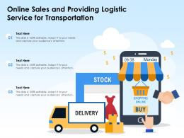 Online Sales And Providing Logistic Service For Transportation