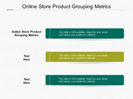 Online Store Product Grouping Metrics Ppt Powerpoint Presentation Icon Good Cpb