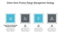Online Store Product Range Management Strategy Ppt Powerpoint Presentation Pictures Structure Cpb