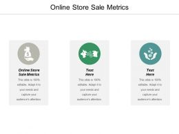 Online Store Sale Metrics Ppt Powerpoint Presentation Infographic Template Objects Cpb