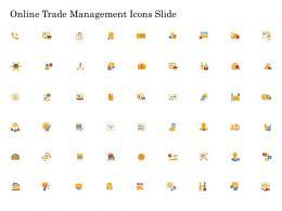 Online Trade Management Icons Slide Online Trade Management Ppt Structure