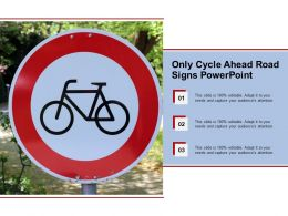 Only Cycle Ahead Road Signs Powerpoint