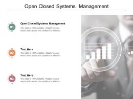 Open Closed Systems Management Ppt Powerpoint Presentation Professional Brochure Cpb