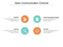 Open Communication Channel Ppt Powerpoint Presentation File Slide Portrait Cpb