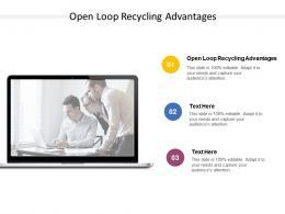 Open Loop Recycling Advantages Ppt Powerpoint Presentation Ideas Portrait Cpb