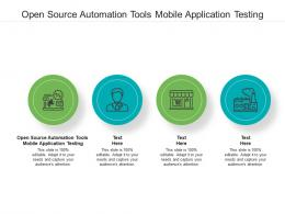 Open Source Automation Tools Mobile Application Testing Ppt Powerpoint Presentation Summary Gallery Cpb