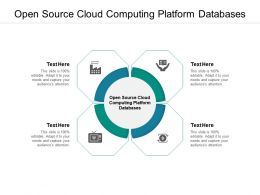 Open Source Cloud Computing Platform Databases Ppt Powerpoint Presentation Infographics Cpb