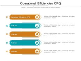 Operational Efficiencies CPQ Ppt Powerpoint Presentation Slides Example Cpb