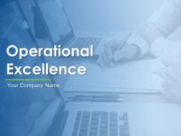 Operational Excellence Powerpoint Presentation Slides