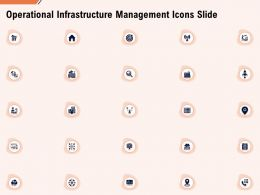 Operational Infrastructure Management Icons Slide Ppt Powerpoint Presentation Gallery