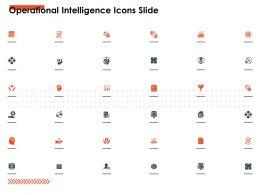 Operational Intelligence Icons Slide Ppt Powerpoint Presentation Professional Ideas