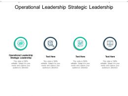 Operational Leadership Strategic Leadership Ppt Powerpoint Presentation Slides Graphics Cpb
