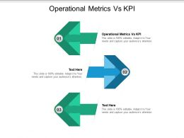 Operational Metrics Vs KPI Ppt Powerpoint Presentation Show Infographic Template Cpb