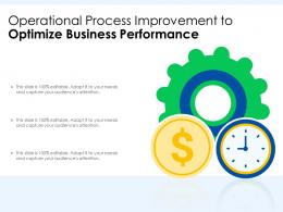 Operational Process Improvement To Optimize Business Performance