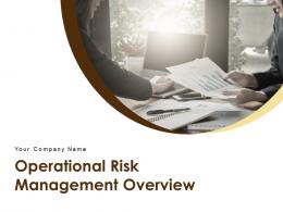 Operational Risk Management Overview Powerpoint Presentation Slides