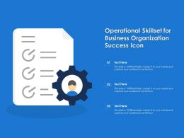 Operational Skillset For Business Organization Success Icon