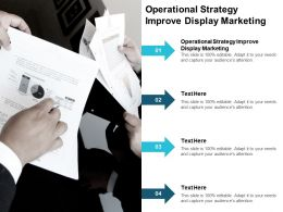 Operational Strategy Improve Display Marketing Ppt Powerpoint Presentation Gallery Cpb