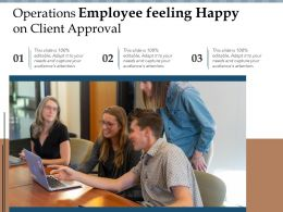 Operations Employee Feeling Happy On Client Approval