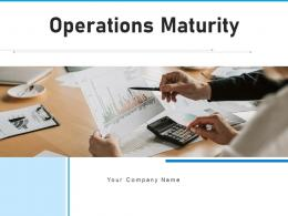 Operations Maturity Process Strategic Improvements Approaches Departments Management