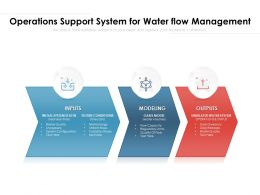 Operations Support System For Water Flow Management