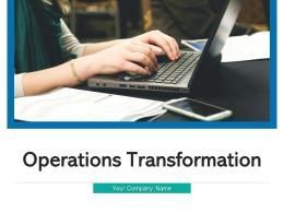 Operations Transformation Framework Equipment Alignment Environment Business Information